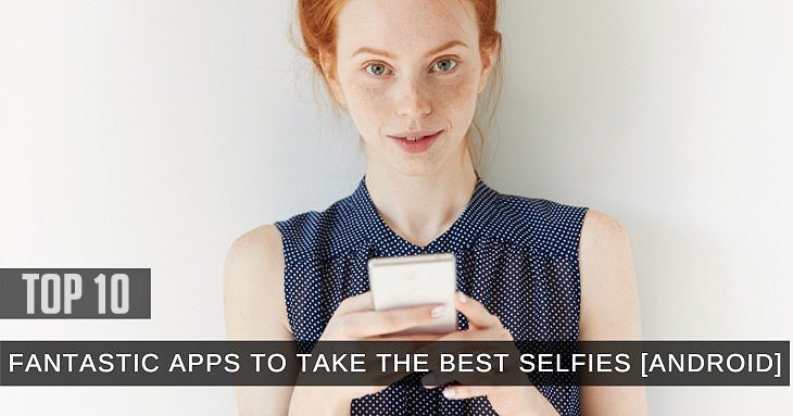 10 Free Photography Android Apps For Great Selfies