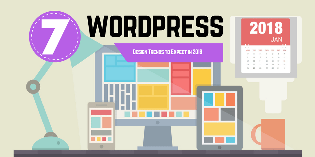 WordPress Trends of 2018 That Every Business Leader Needs to Know