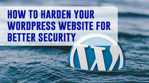 4 Ways to Harden Your WordPress Websites