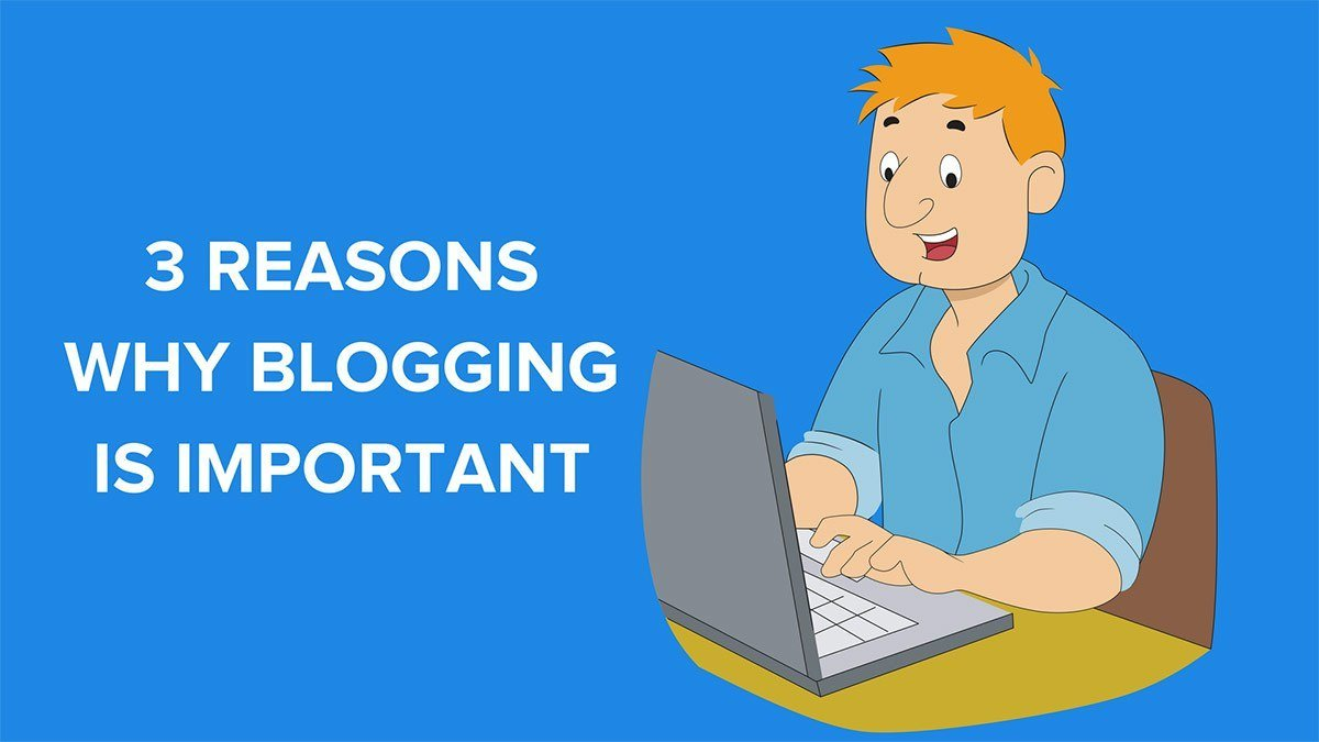 Why Is Blogging Important in 2018?