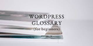 Glossary for WordPress beginners: UPDATE (2018)