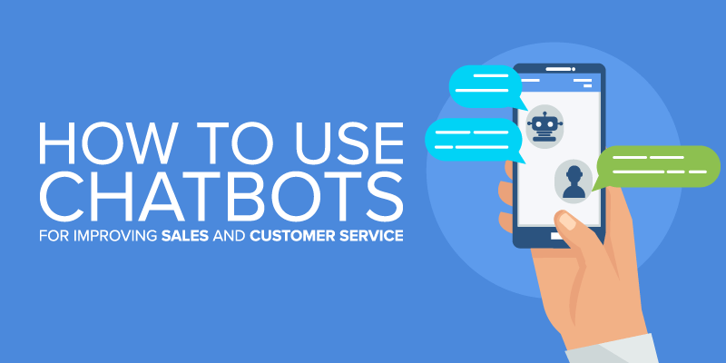 6 Reasons Why an Online Marketing Agency Will Recommend Using Chatbots to Improve Sales