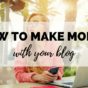 How Do We Make Money With Our Blogs?